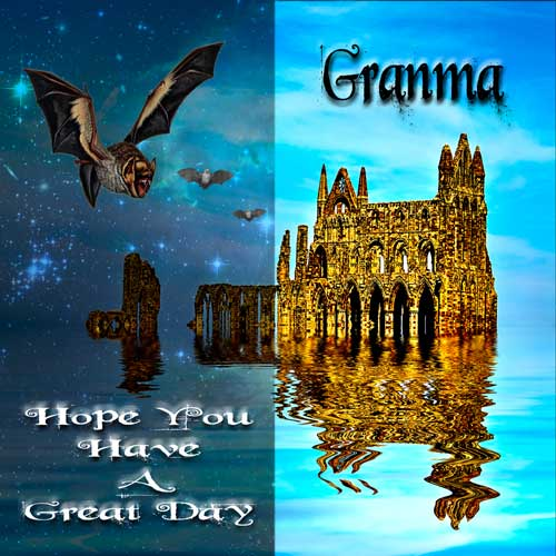 Hope You Hava A Great Day Granma